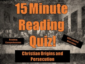 Christianity: Origins and Persecution Reading Assessment/Quiz