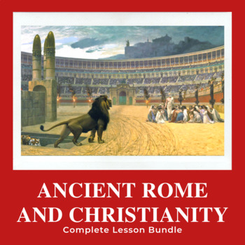 Christianity in Ancient Rome Complete Lesson Plan Bundle