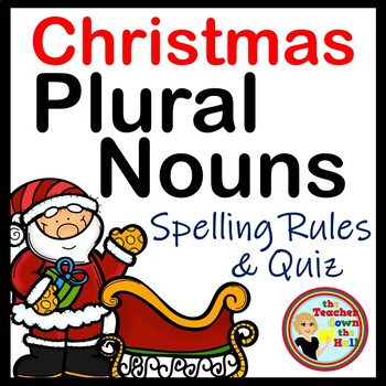 Christmas Plural Nouns - Spelling Rules and Quiz