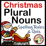 Christmas Plural Nouns  Spelling Rules and Quiz