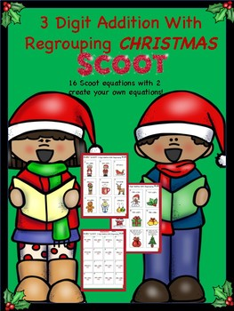 Christmas 3 digit addition with regrouping scoot!
