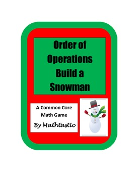 Winter - 5th Grade Order of Operations Build a Snowman for Common Core