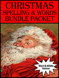 Christmas Language Arts Activities: Christmas Spelling & Words Bundle-BW Version