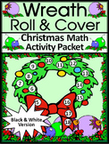 Christmas Activities: Wreath Roll & Cover Christmas Math Center Activity - BW