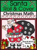 Christmas Game Activities: Santa Roll & Cover Christmas Math Center Activity -BW