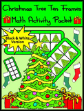 Christmas Activities: Christmas Tree Christmas Ten Frames Math Activity - BW