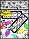 Christmas Activities: Christmas Lights Christmas Ten Frames Math Activity - BW