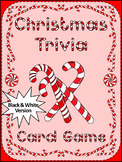 Christmas Game Activities: Christmas Trivia Card Game Activity - BW Version