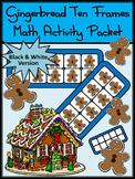 Christmas Activities: Gingerbread Man Christmas Ten Frames Math Activity - BW