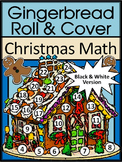 Christmas Activities: Gingerbread House Roll & Cover Christmas Math Activity
