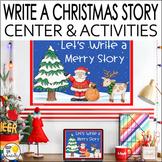 Christmas Activities - Christmas Writing Center: Write a Christmas Story