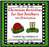Christmas Activities for Fast Finishers en français!