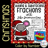 Christmas Adding & Subtracting Fractions with Like Denominators Color by Number