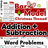 Christmas Addition and Subtraction Bar Model Word Problems - Grades 3 and 4