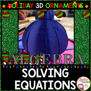 Christmas Algebra: Solving Equations 3D Ornaments