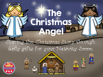Christmas Angel; The Christmas Story Using your Nativity Set