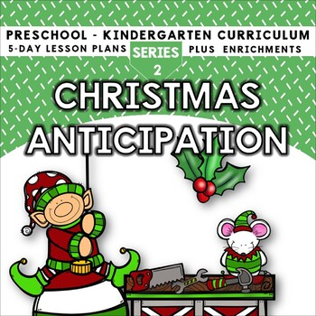 Christmas Anticipation (5-day Thematic Unit) Includes Patt