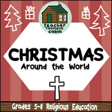 Christmas Around The World Assignment (Grade 5-8 Religious Education)