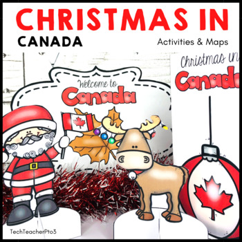 Christmas Around the World ** Canada ** Maps, Flags, Information Cards & Recipe