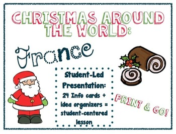 Christmas Around the World: France ~ Student-Led Presentation and Writing
