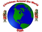 Christmas Around the World Glyph Informational Text 3rd an