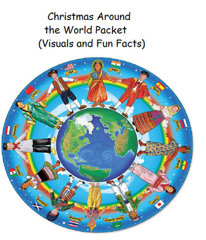 Christmas Around the World Packet- Visuals and Facts