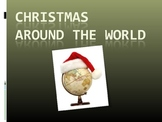 Christmas Around the World PowerPoint 15 slides 6 countries