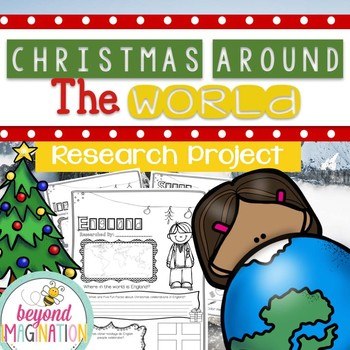 Christmas Around the World Research Project | World Holiday Celebrations