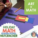 Christmas Math: Quadrilateral Nutcracker   Fun Christmas Activity!