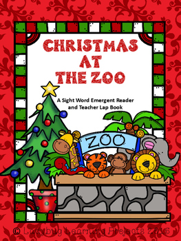 Christmas At The Zoo (A Sight Word Emergent Reader and Teacher Lap Book)