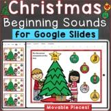 Christmas Beginning Sounds Letter Sounds Digital Google Slides