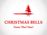 Christmas Bells Name That Tune!