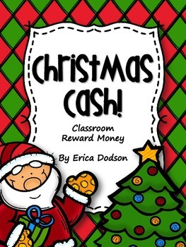 Christmas Cash!  Christmas Themed Classroom Management Rew