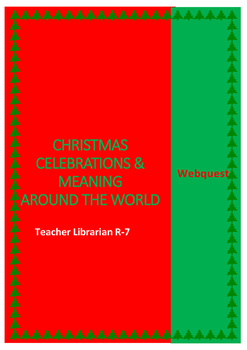Christmas Celebrations & Meaning around the world: webquest