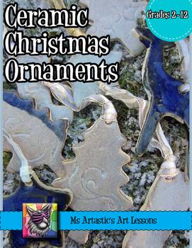 Ceramic Christmas Ornaments Art Lesson
