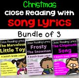Christmas Close Reading Using Lyrics- PACK B  {Bundle of 3}
