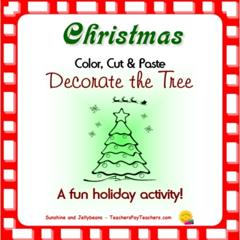Christmas - Color & Cut & Paste - Decorate the Tree! - Fun Holiday Activity!