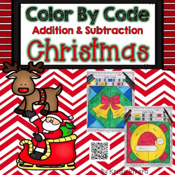 Christmas Color by Code:  Addition and Subtraction