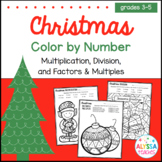 Christmas Color by Number (Multiplication, Division, and Factors & Multiples)
