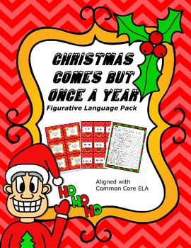 Christmas Comes But Once A Year.Christmas Comes But Once A Year Figurative Language Pack
