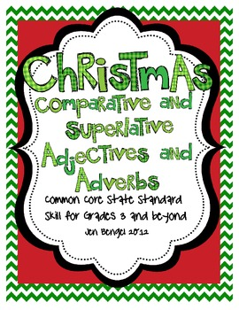 Christmas Comparative & Superlative Adjectives & Adverbs with CCSS!