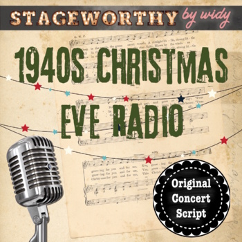 1940s Radio Broadcast Christmas Concert An Original Christmas Play Script