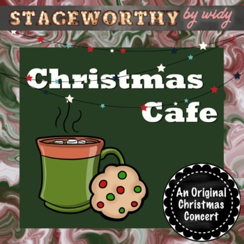 Christmas Concert: The Christmas Cafe - An Original Christmas Play Script