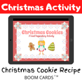 Christmas Cookie Recipe - Food Prep Activity - BOOM CARDS Distance Learning