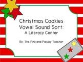 Christmas Cookie Vowel Sound Sort Literacy Center