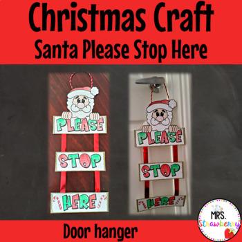 Christmas Craft – Santa Please Stop Here Door Hanger