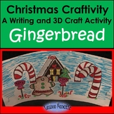 Christmas Craftivity: Gingerbread Writing and 3D Activity