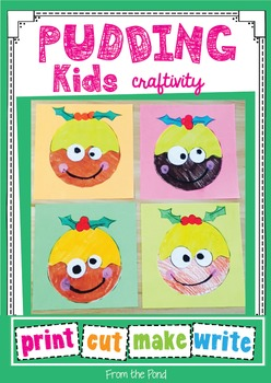 Christmas Craftivity - Pudding Kids - Craft + 3 Writing Pages