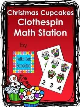 Christmas Cupcakes Clothespin Math Station