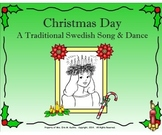 Christmas Day: A Traditional Swedish Song/Dance-Intro. to Ta-a (PPT ED.)